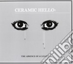 The absence of a canary cd musicale di Hello Ceramic