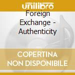 Authenticity cd musicale di Exchange Foreign