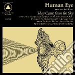 They came from the sky cd musicale di Eye Human