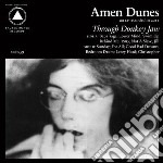 Through donkey jaw cd musicale di Dunes Amen