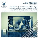 World is just a shape to fill the night cd musicale di Case studies-lortz s