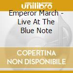 EMPEROR MARCH - LIVE AT THE BLUE NOTE     cd musicale di Charles bi Tolliver