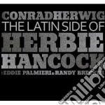 The latin side of herbie hancock cd musicale di Conrad Herwig