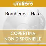 HATE                                      cd musicale di BOMBEROS
