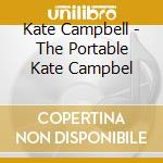 The portable kate campbel cd musicale di Kate Campbell