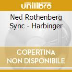 Harbinger cd musicale di Ned rothenberg sync