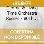 80th birthday concert cd musicale di George Russell