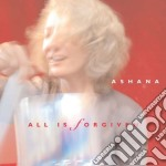 Ashana - All Is Forgiven cd musicale di Ashana