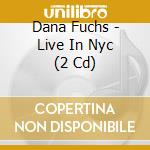 Live in nyc cd musicale di Fuchs dana band