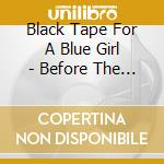 BEFORE THE BUILDING FELL                  cd musicale di BLACK TAPE FOR A BLU