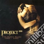 Projekt 100 - The Early Years 1985-1995 cd musicale di Artisti Vari