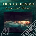 LIGHT & SHADE                             cd musicale di Ascension This