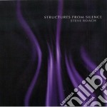 Structures from silence cd musicale di Steve Roach