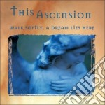 Walk softly, a dream lies here cd musicale di Ascension This
