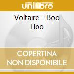 Voltaire - Boo Hoo cd musicale di VOLTAIRE