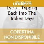 Tripping back into the broken days cd musicale