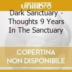 THOUGHTS 9 YEARS IN THE SANCTUARY         cd musicale di Sanctuary Dark