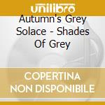 SHADES OF GREY cd musicale di AUTUMN'S GREY SOLACE