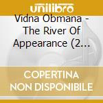 RIVER OF APPEARANCE, THE                  cd musicale di Obmana Vidna