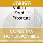 Zombie prostitute cd musicale di Voltaire