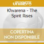 CD - KHVARENA - THE SPIRIT RISES cd musicale di KHVARENA