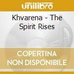 Khvarena - The Spirit Rises cd musicale di KHVARENA