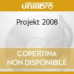 PROJEKT 2008                              cd musicale di Artisti Vari