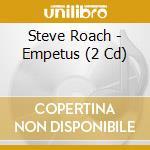 EMPETUS                                   cd musicale di Steve Roach
