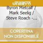 NADA TERMA                                cd musicale di METCALF/SEELIG/ROACH