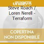 TERRAFORM                                 cd musicale di Steve & norel Roach