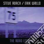 The road eternal cd musicale di Steve/wollo Roach