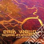 Silent currents cd musicale di Erik Wollo