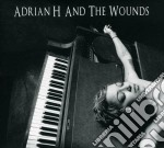 Adrian h and the wounds cd musicale di Adrian h and the wou