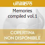 Memories compiled vol.1 cd musicale