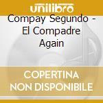 EL COMPADRE AGAIN cd musicale di SEGUNDO COMPAY
