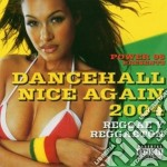 Dancehall nice again 2004 cd musicale