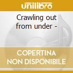 Crawling out from under - cd musicale di Far too jones