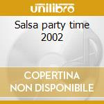 Salsa party time 2002 cd musicale