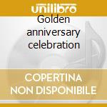 Golden anniversary celebration cd musicale di Four freshmen the