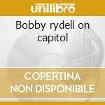 Bobby rydell on capitol cd musicale di Bobby Rydell