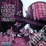 THE EVEN DOZEN JUG BAND cd musicale di EVEN DOZEN JUG BAND