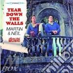Tear down the walls cd musicale di Martin & neil