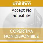 ACCEPT NO SOBSITUTE cd musicale di DELANEY & BONNIE