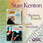 Stan Kenton - Lush Interlude/Kent.Touch cd musicale di Stan Kenton