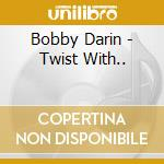 TWIST WITH... cd musicale di BOBBY DARIN