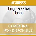 THINGS & OTHER THINGS cd musicale di BOBBY DARIN
