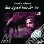 Have a good time for me cd musicale di Edwards Jonathan