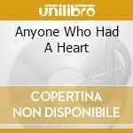 ANYONE WHO HAD A HEART cd musicale di DIONNE WARWICK