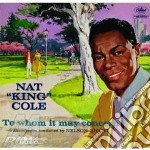 TO WHOM IT MAY CONCERN cd musicale di NAT KING COLE