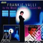 Is the word/heaven above cd musicale di Valli Frankie